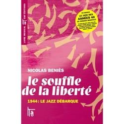 Nicolas BENIES - Le souffle de la liberté : 1944, le jazz débarque - Livre - di-arezzo.fr