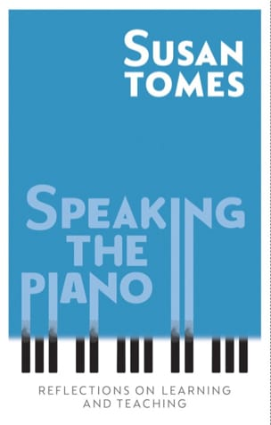Speaking the piano - Susan TOMES - Livre - laflutedepan.com