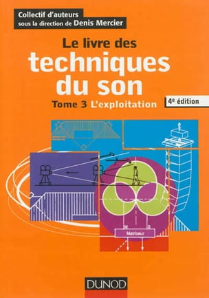 Le livre des techniques du son vol 3: L'exploitation laflutedepan