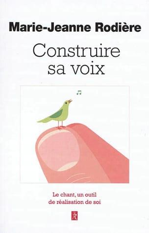 Construire sa voix RODIÈRE Marie-Jeanne Livre laflutedepan