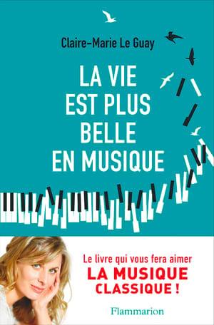 LE GUAY Claire-Marie - La vie est plus belle en musique - Livre - di-arezzo.fr