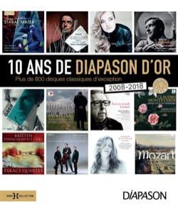 10 ans de Diapason d'or : plus de 800 disques classiques d'exception : 2008-2018 laflutedepan