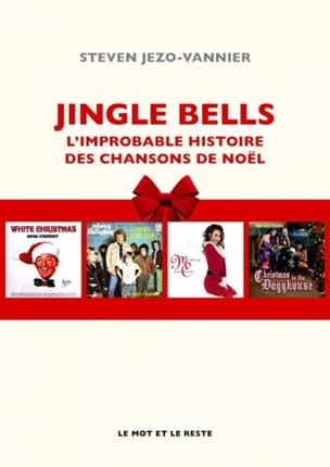 JEZO-VANNIER Steven - Jingle bells: the unlikely story of Christmas songs - Book - di-arezzo.com