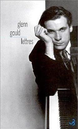 Lettres - Glenn Gould - Livre - Les Hommes - laflutedepan.com