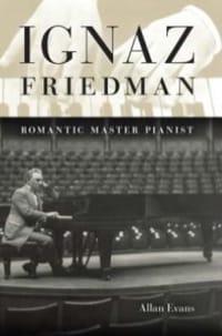 Ignaz Friedman : romantic master pianist - laflutedepan.com