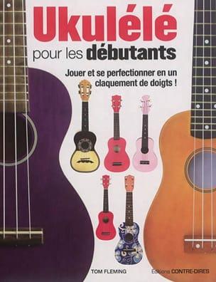 Tom FLEMING - Ukulélé pour les débutants - Livre - di-arezzo.fr