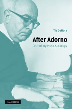 DE NORA Tia - After Adorno : rethinking music sociology - Livre - di-arezzo.fr