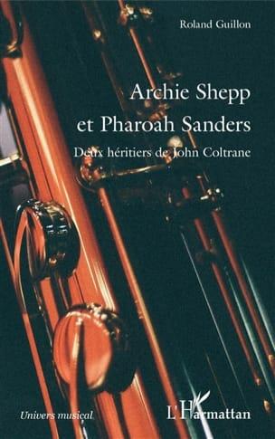 Archie Shepp et Pharoah Sanders : deux héritiers de John Coltrane laflutedepan.com