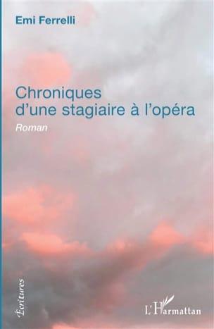 Chroniques d'une stagiaire à l'Opéra - Emi FERRELLI - laflutedepan.com