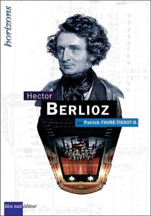 Hector Berlioz FAVRE-TISSOT-BONVOISIN Patrick Livre laflutedepan