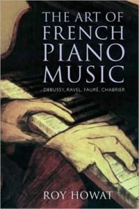 The art of French piano music : Debussy, Ravel, Fauré, Chabrier - laflutedepan.com