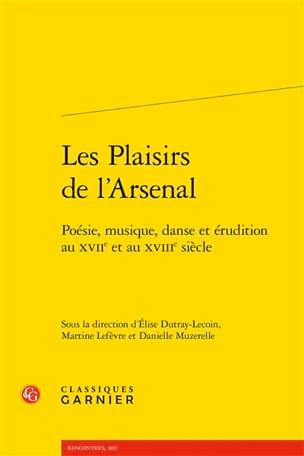 Les Plaisirs de l'Arsenal - Elise DUTRAY-LECOIN - laflutedepan.com