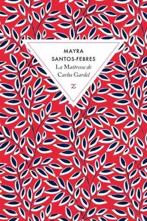 SANTOS-FEBRES Mayra - La maîtresse de Carlos Gardel - Livre - di-arezzo.fr