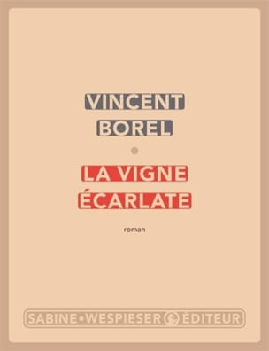La vigne écarlate - Vincent BOREL - Livre - laflutedepan.com