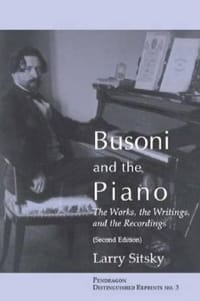 Busoni and the piano : the works, the writings, and the recordings - laflutedepan.com