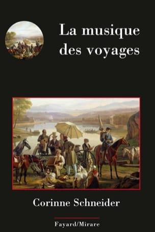 Corinne SCHNEIDER - La musique des voyages - Livre - di-arezzo.fr