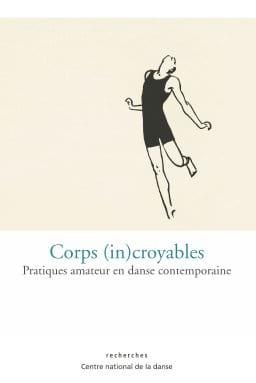 Corps (in)croyables : pratiques amateur en danse contemporaine - laflutedepan.com