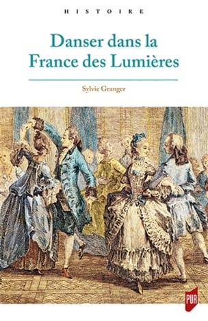 Danser dans la France des Lumières Sylvie GRANGER Livre laflutedepan