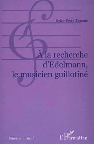 A la recherche d'Edelmann, le musicien guillotiné laflutedepan