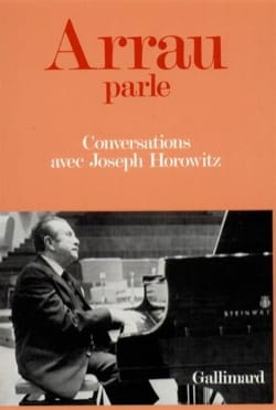 Arrau parle : Conversations avec Joseph Horowitz laflutedepan