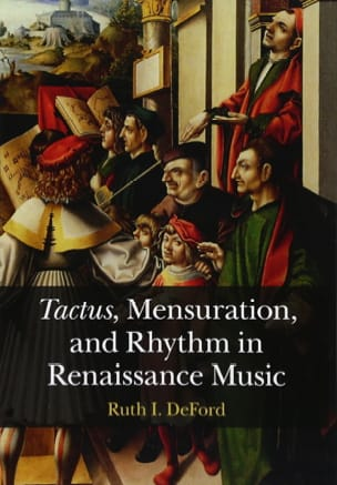 DEFORD Ruth I. - Tactus, mensuration and rhythm in Renaissance music - Livre - di-arezzo.fr