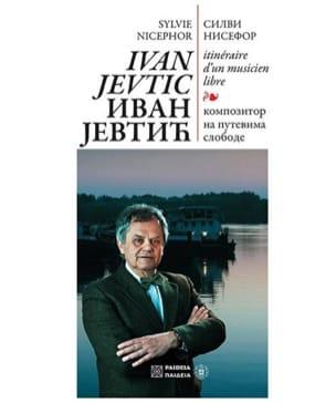 Ivan Jevtic : itinéraire d'un musicien libre - laflutedepan.com