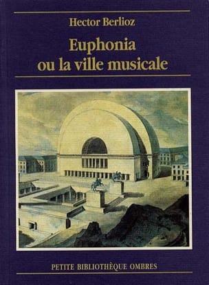 Euphonia ou la Ville musicale BERLIOZ Livre Les Hommes - laflutedepan
