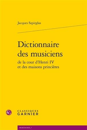 Dictionnaire des musiciens de la cour d'Henri IV et des maisons princières - laflutedepan.com