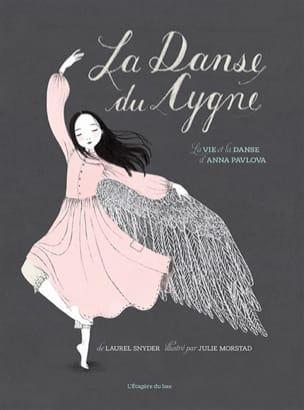 La danse du Cygne : la vie et la danse d'Anna Pavlova - laflutedepan.com