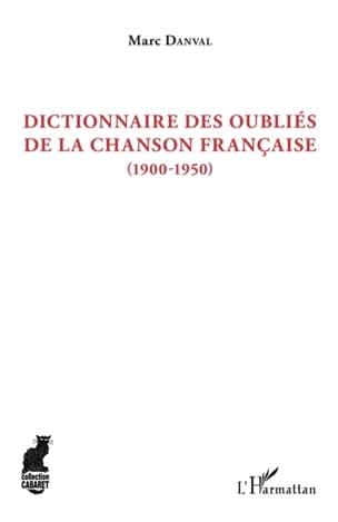 Marc DANVAL - Dictionnaire des oubliés de la chanson française (1900-1950) - Livre - di-arezzo.fr
