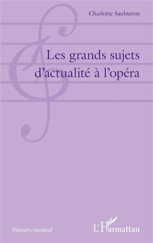 Les grands sujets d'actualité à l'opéra laflutedepan.com