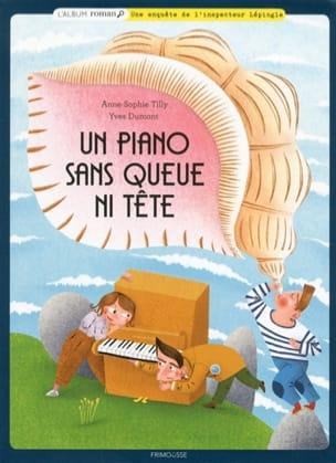 TILLY Anne-Sophie / DUMONT Yves - Un piano sans queue ni tête - Livre - di-arezzo.fr