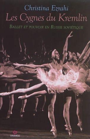 Christina ERZAHI - Les cygnes du Kremlin : ballet et pouvoir en Russie soviétique - Livre - di-arezzo.fr