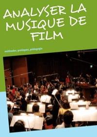 Analyser la musique de film méthodes, pratiques, pédagogie laflutedepan
