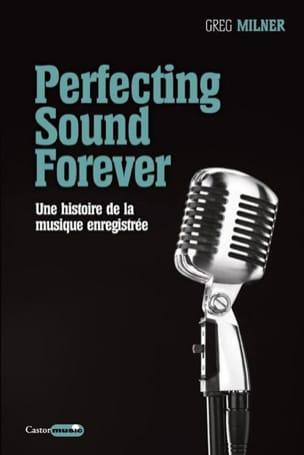 Perfecting sound forever : une histoire de la musique enregistrée - laflutedepan.com