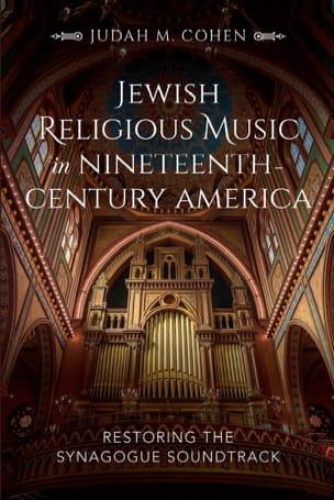 COHEN Judah M. - Jewish religious music in nineteenth century America - Livre - di-arezzo.fr