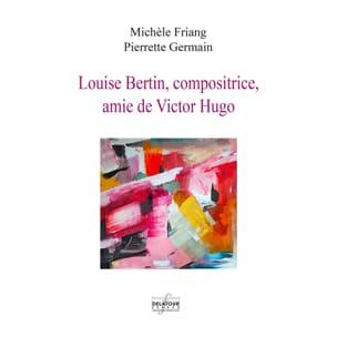 Louise Bertin, compositrice, amie de Victor Hugo - laflutedepan.com