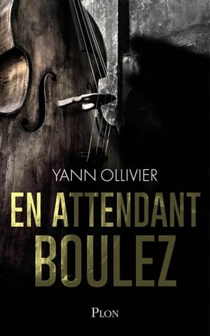 Yann OLLIVER - En attendant Boulez - Livre - di-arezzo.fr