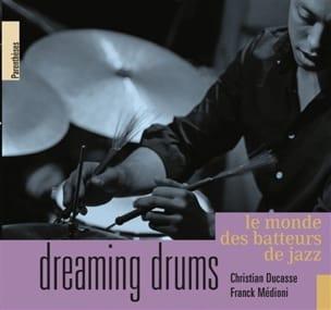 Dreaming drums : le monde des batteurs de jazz laflutedepan