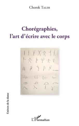 Chorégraphies, l'art d'écrire avec le corps Chorok TALIH laflutedepan