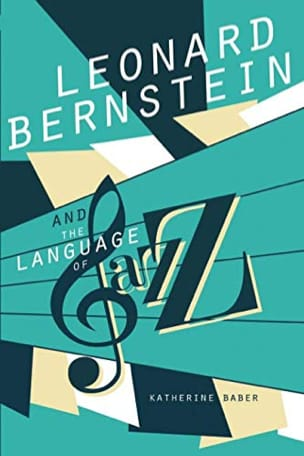 Leonard Bernstein and the language of jazz - laflutedepan.com