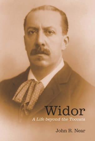 Widor : a life beyond the toccata - NEAR John R. - laflutedepan.com