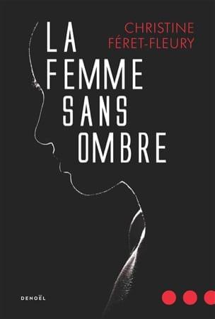 FÉRET-FLEURY Christine - La femme sans ombre - Livre - di-arezzo.fr