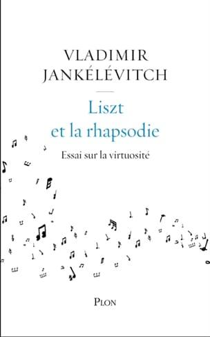 Liszt et la rhapsodie : essai sur la virtuosité - laflutedepan.com