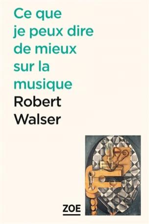 Ce que je peux dire de mieux sur la musique Robert WALSER laflutedepan