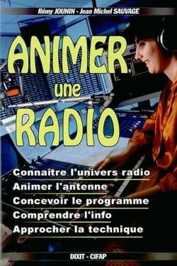 Animer une radio : connaître l'univers radio, animer l'antenne, concevoir le pro - laflutedepan.com