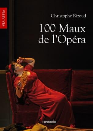 100 maux de l'Opéra Christophe RIZOUD Livre laflutedepan