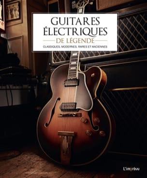 Guitares électriques de légende : classiques, modernes, rares et anciennes - laflutedepan.com