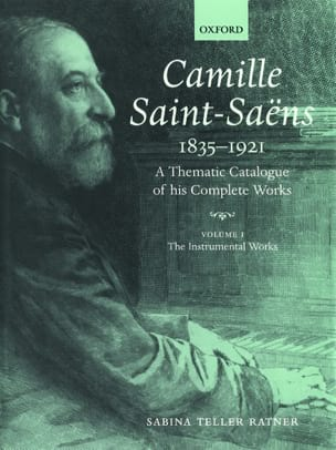 Camille saint-Saëns : A Thematic catalogue of his complete works - laflutedepan.com