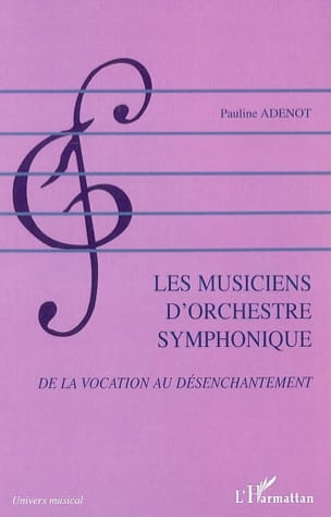 Pauline ADENOT - Symphonic orchestra musicians: from vocation to disenchantment - Book - di-arezzo.com
